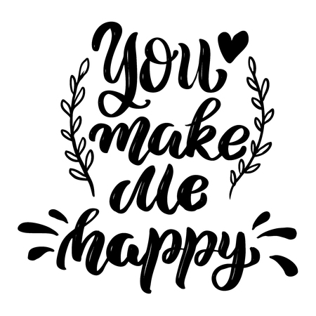 You make me happy. Lettering phrase isolated on white background. Design element for poster, card, banner. Vector illustration