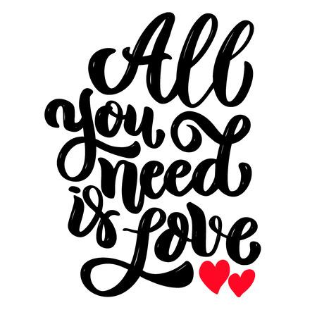 todo lo que necesitas es amor. Frase de letras aislada sobre fondo blanco. Elemento de diseño de cartel, tarjeta, banner. Ilustración vectorial