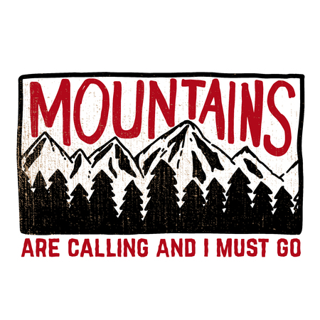 Mountains are calling and i must go. Hand drawn lettering with mountains and forest. Design element for poster, print, card, emblem, sign. Vector image