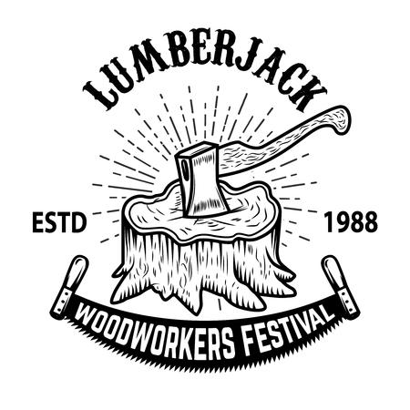 Lumberjack woodworkers festival. Stump with ax. Design element for label, emblem, badge, poster, t shirt. illustration