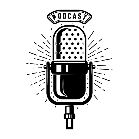 Podcast. Microfono retrò isolato su sfondo bianco. Elemento di design per emblema, segno, logo, etichetta. Illustrazione vettoriale