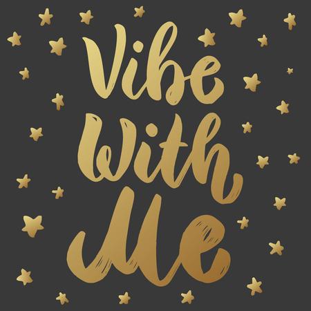Vibe with me. Lettering motivation phrase. Design element for poster, card. Vector illustration