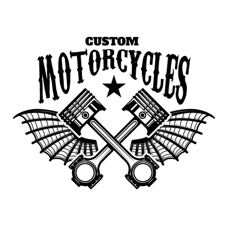 Custom motorcycles. Emblem template with winged pistons. Design element for logo, label, sign, poster, t shirt. Vector illustration Çizim