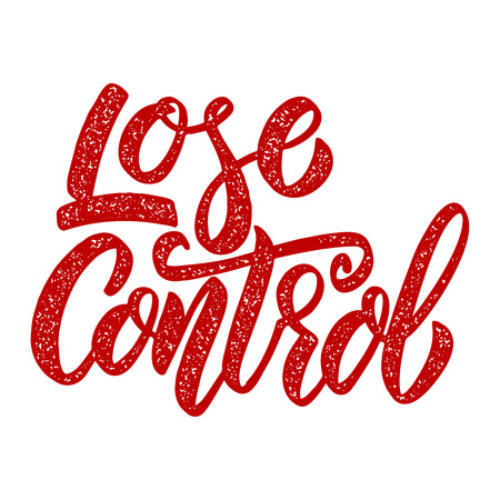 Lose control. Lettering phrase on white background. Design element for poster, card banner. Illustration