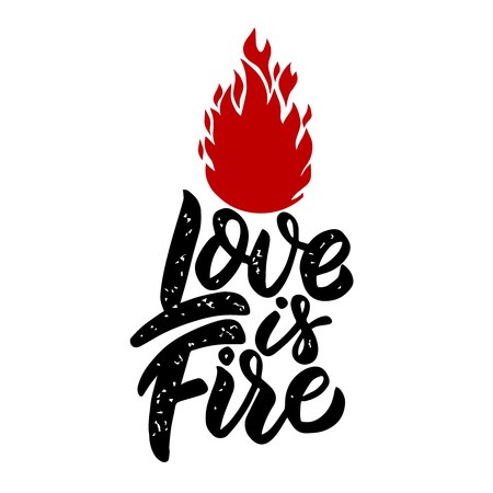 Love is fire. Lettering phrase. Design element for poster, card, banner, sign, t shirt. Vector illustration