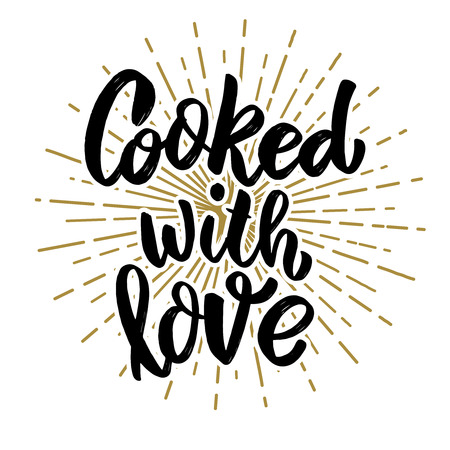 Cooked with love. lettering phrase on white background. Design element for poster, card, banner. Vector illustration