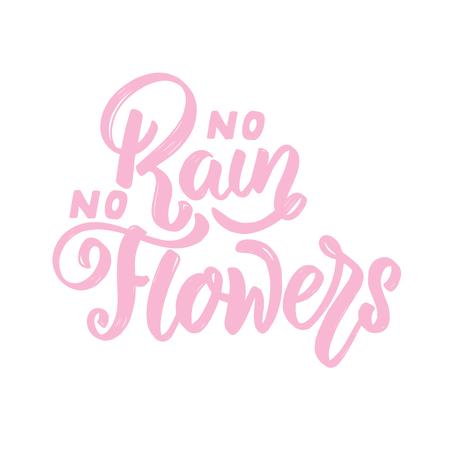 no rain no flowers. Lettering phrase on white background. Design element for poster, card, banner. Vector illustration