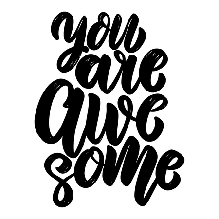 You are awesome text. lettering phrase for greeting card, invitation, banner, postcard, web, poster template. Vector illustration