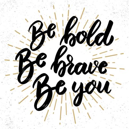 sei mutig, sei mutig, sei du. Schriftzug auf Grunge-Hintergrund. Gestaltungselement für Poster, Banner, Karte. Vektor-Illustration