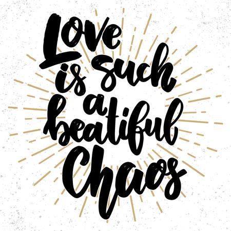 Liebe ist so ein schönes Chaos. Schriftzug auf Grunge-Hintergrund. Gestaltungselement für Poster, Karten, Banner, Flyer. Vektor-Illustration