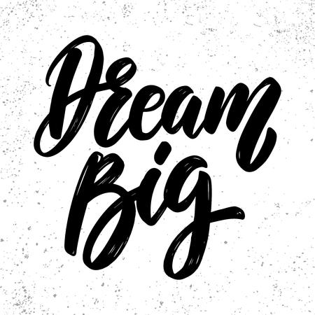Dream big. Lettering phrase on grunge background. Design element for poster, card, banner, flyer. Vector illustration 向量圖像