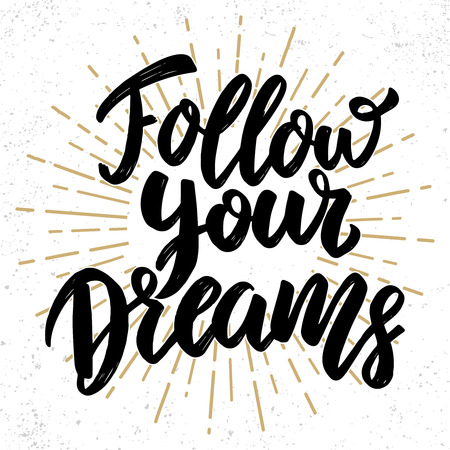 Follow your dreams. Lettering phrase. Design element for poster, greeting card, banner. Vector illustration