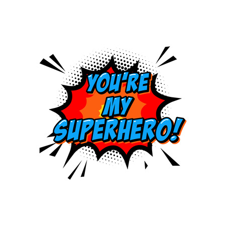 Youre my superhero. Lettering phrase in comic style. Design element for poster, greeting card, banner. Vector illustration