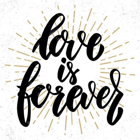 Love is forever. Hand drawn lettering phrase. Design element for poster, greeting card, banner. Vector illustration