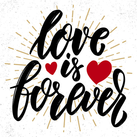 Love is forever. Lettering phrase. Design element for poster, greeting card, banner. Vector illustration