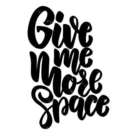Give me more space. Lettering phrase for poster, card, banner. Vector illustration