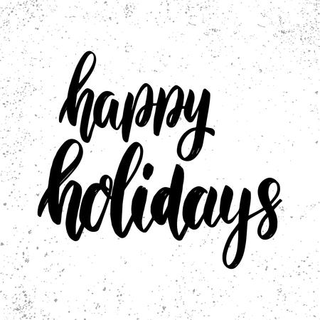 Happy holidays. Lettering phrase on grunge background. Design element for poster, card, banner. Vector illustration Ilustración de vector