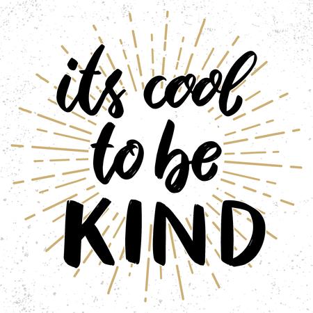 Its cool to be kind. Lettering phrase on grunge background. Design element for poster, card, banner, flyer. Vector illustration