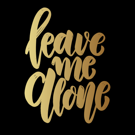Leave me alone. Lettering phrase on dark background. Design element for poster, card, banner. Vector illustration Stock Illustratie