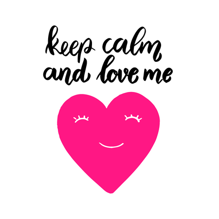 Keep calm and love me. Lettering phrase on grunge background. Design element for poster, card, banner, flyer. Vector illustration Stock Illustratie