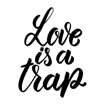 Love is a trap. Hand drawn lettering phrase. Design element for poster, greeting card, banner. Vector illustration Illustration