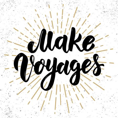 Make voyages. Hand drawn lettering phrase. Design element for poster, greeting card, banner. Vector illustration Illustration