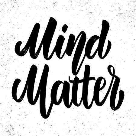 Mind matters. Lettering phrase on light background. Design element for poster, card, banner, sign. Vector illustration 일러스트