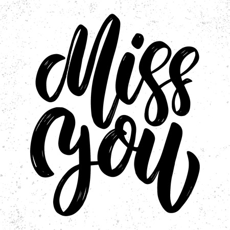 Miss you text. Vector lettering phrase for poster, greeting card, postcard. Love concept