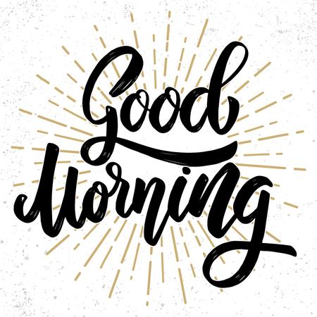 good morning. Lettering phrase on grunge background. Design element for poster, card, banner, flyer. Vector illustration