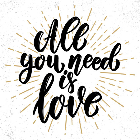 All you need is love. Lettering phrase on grunge background. Design element for poster, card, banner, flyer. Vector illustration