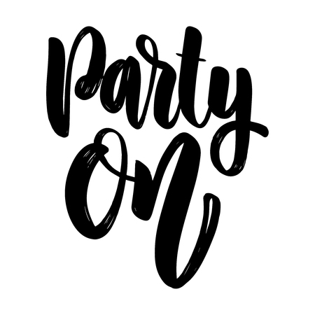 Party on. lettering phrase for greeting card, invitation, banner, postcard, web, poster template. Vector illustration Illustration