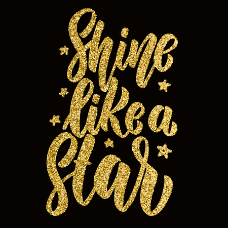 Shine like a star. Hand drawn lettering phrase. Design element for poster, greeting card, banner. Vector illustration Stock Illustratie