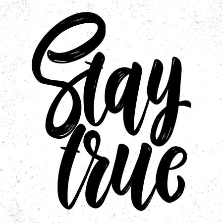 Stay true. Lettering phrase on light background. Design element for poster, card, banner, sign. Vector illustration