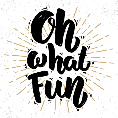 Oh my fun. Lettering phrase on grunge background. Design element for poster, card, banner. Vector illustration