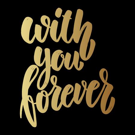 With you forever. Lettering phrase on dark background. Design element for poster, card, banner. Vector illustration