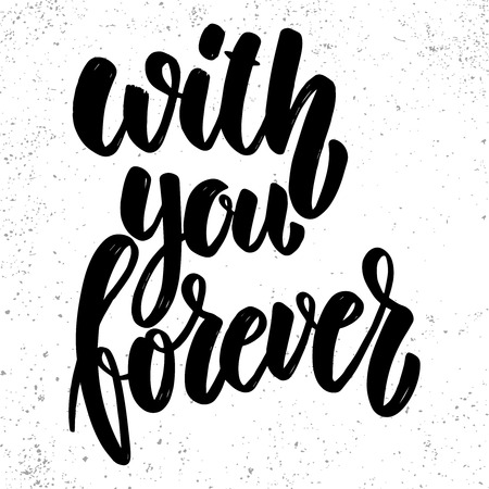 With you forever. Lettering phrase on grunge background. Design element for poster, card, banner, sign. Vector illustration 向量圖像