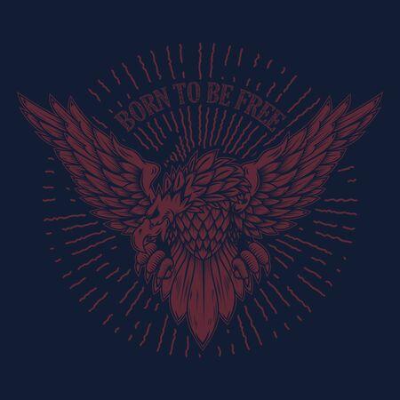 Born to be free. Eagle illustration on grunge background.  Design element for poster, t shirt, emblem, sign. Vector illustration