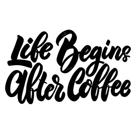 Life begins after coffee. Lettering phrase on white background. Design element for poster, banner, t shirt, emblem. Vector illustration 일러스트