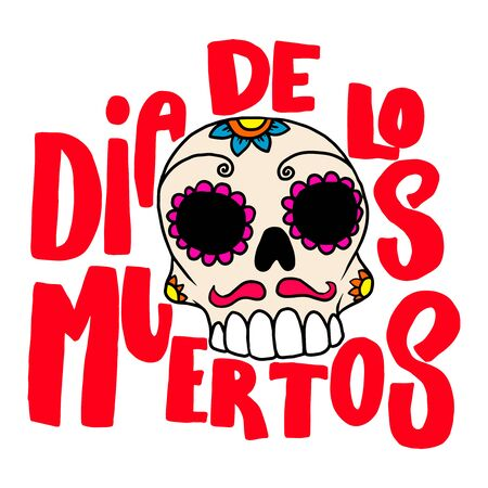 Dia de los muertos (Day of the dead). Lettering phrase with mexican sugar skull on white background. Design element for poster, card, banner. Vector illustration 일러스트
