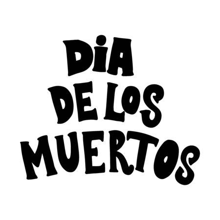 Dia de los muertos (Day of the dead). Lettering phrase on white background. Design element for poster, card, banner. Vector illustration