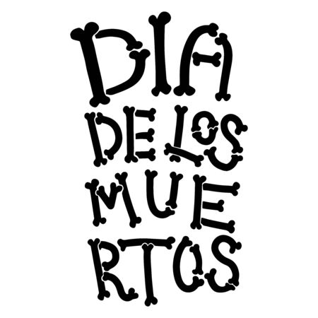Dia de los muertos (Day of the dead). Lettering phrase from bones on white background. Design element for poster, card, banner. Vector illustration