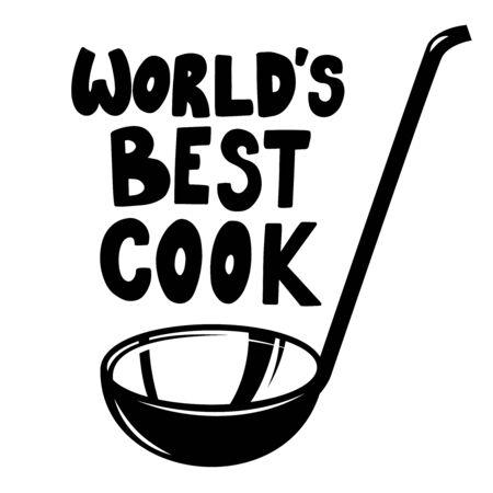 Soup ladle with the slogan worlds best cook. Design element for poster, emblem, sign,  flyer. Vector illustration
