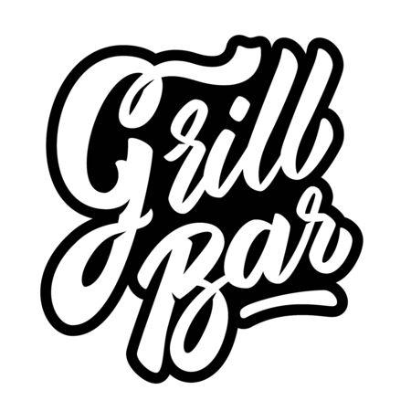 Grill bar. Lettering phrase on white background. Design element for poster, banner, t shirt, card. Vector illustration
