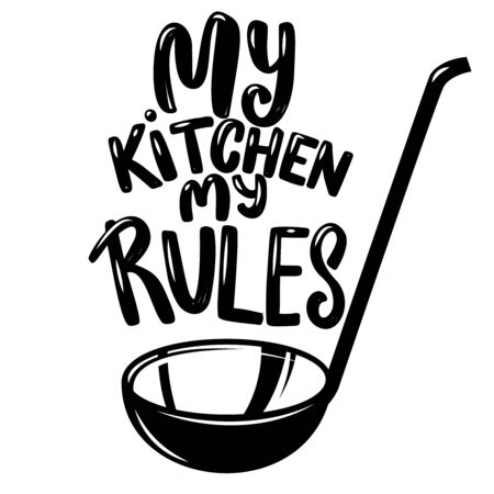 Soup ladle with the slogan my kitchen my rules. Design element for poster, emblem, sign,  flyer. Vector illustration