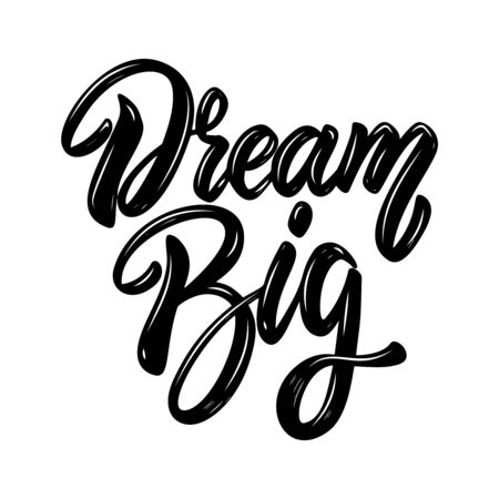 Dream big. Lettering phrase. Design element for poster, card, banner, sign, flyer. Vector illustration