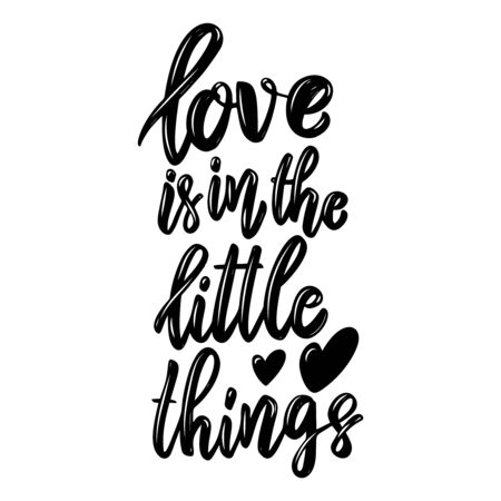 Love is in the little things. Lettering phrase on light background. Design element for poster, card, banner. Vector illustration