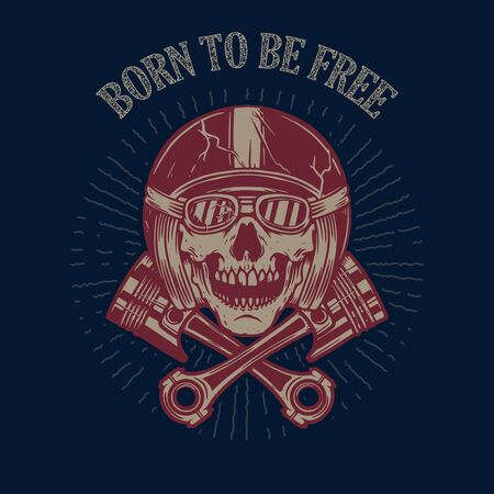 Born to be free. Skull in racer helmet and crossed pistons. Design element for poster, flyer, card, banner. Vector illustration 向量圖像