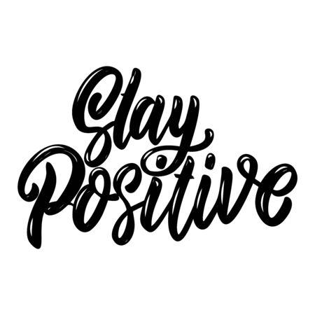 Stay positive. Lettering phrase. Design element for poster, card, banner, sign, flyer. Vector illustration