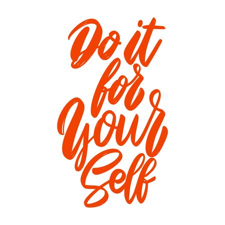 Do it for yourself. Lettering phrase on white background. Design element for poster, card, banner. Vector illustration