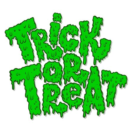 trick or treat. Lettering phrase in slime style. Halloween theme. Design element for poster, card, banner, sign. Vector illustration